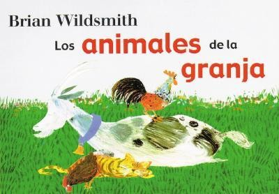 Animales de la Granja = Brian Wildsmith's Farm Animals  -     By: Brian Wildsmith     Illustrated By: Brian Wildsmith