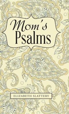 Mom's Psalms  -     By: Elizabeth Slattery