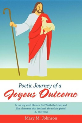 Poetic Journey of a Joyous Outcome  -     By: Mary M. Johnson