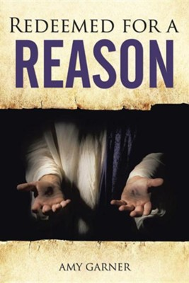 Redeemed for a Reason  -     By: Amy Garner