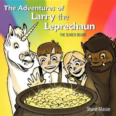 The Adventures of Larry the Leprechaun: (The Search Begins)  -     By: Shane Massie