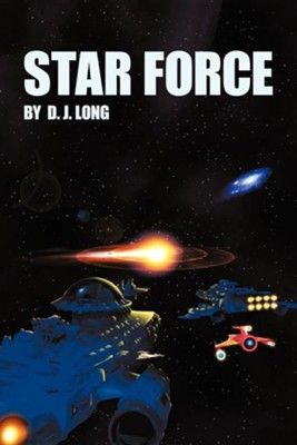 Star Force  -     By: D.J. Long