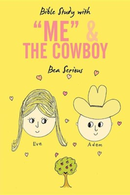 Bible Study with Me and the Cowboy  -     By: Bea Serious