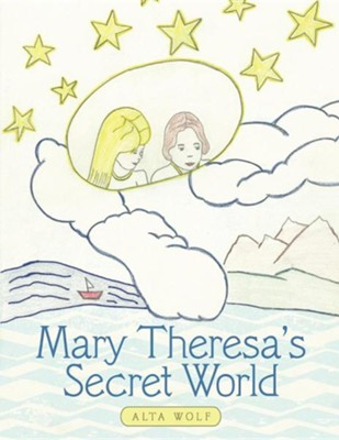 Mary Theresa's Secret World  -     By: Alta Wolf