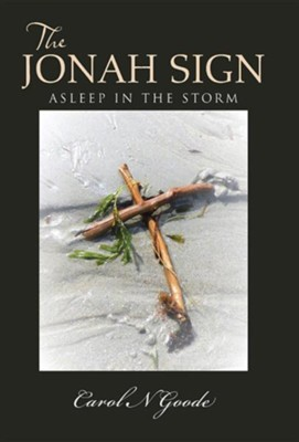 The Jonah Sign: Asleep in the Storm  -     By: Carol N. Goode