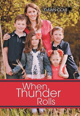 When Thunder Rolls  -     By: Dawn Cole