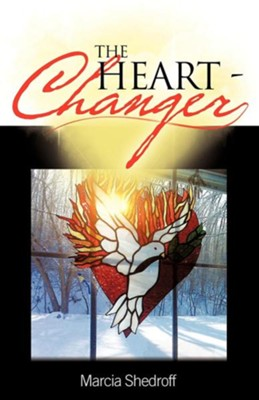 The Heart-Changer  -     By: Marcia Shedroff