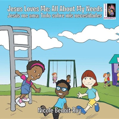 Jesus Loves Me / Jesus Me Ama: All about My Needs / Todo Sobre MIS Necesidades  -     By: Nicole Benoit-Roy