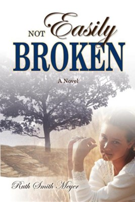 Not Easily Broken  -     By: Ruth Smith Meyer