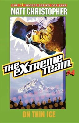 The Extreme Team #4: On Thin Ice  -     By: Matt Christopher, Stephanie True Peters