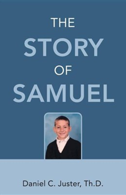 The Story of Samuel  -     By: Daniel C. Juster