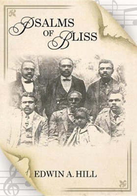 Psalms of Bliss  -     By: Edwin A. Hill