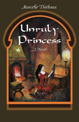 Unruly Princess  -     By: Marcelle Thi Baux
