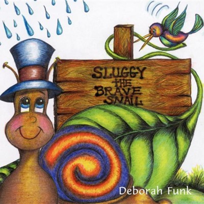 Sluggy: The Brave Snail  -     By: Deborah Funk
