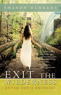 Exit the Wilderness: Enter God's Promises  -     By: Sharon Hurkens
