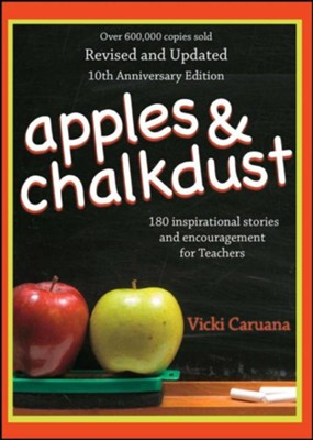 Apples & Chalkdust: Inspirational Stories and Encouragement for Teacher  -     By: Vicki Caruana