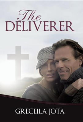 The Deliverer  -     By: Greceila Jota