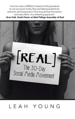 [Real]: The 30-Day Social Media Movement  -     By: Leah Young