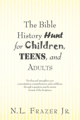 The Bible History Hunt for Children, Teens, and Adults  -     By: N.L. Frazer Jr.