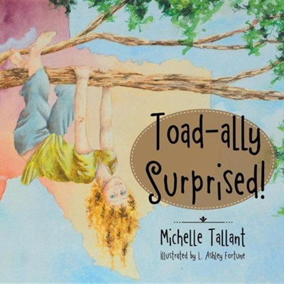 Toad-Ally Surprised!  -     By: Michelle Tallant