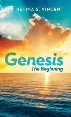 Genesis: The Beginning  -     By: Retina S. Vincent