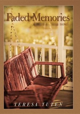 Faded Memories  -     By: Teresa Tuten