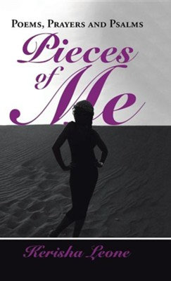 Pieces of Me: Poems, Prayers and Psalms  -     By: Kerisha Leone