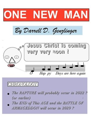 One New Man: Christ Is Coming Very Very Soon!  -     By: Darrell D. Genzlinger