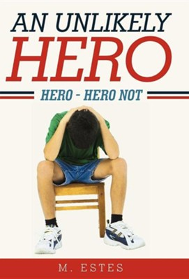 An Unlikely Hero: Hero - Hero Not  -