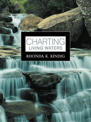 Charting Living Waters  -     By: Rhonda K. Kindig