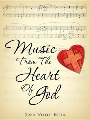 Music from the Heart of God  -     By: Doris Wesley- Bettis