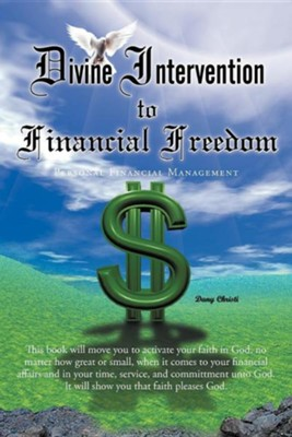 Divine Intervention to Financial Freedom: Personal Financial Management  -     By: Dany Christi