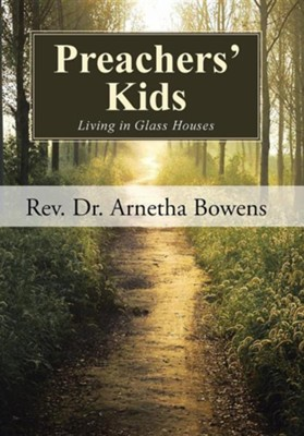Preachers' Kids: Living in Glass Houses  -     By: Arnetha Bowens