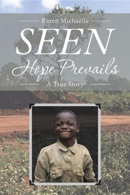 Seen: Hope Prevails  -     By: Karen Michaelle