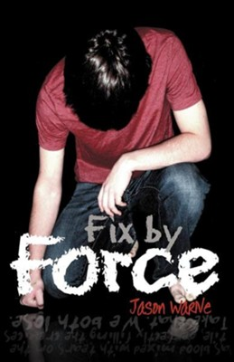 Fix by Force  -     By: Jason Warne