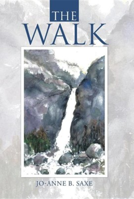 The Walk  -     By: Jeffrey L. Saxe