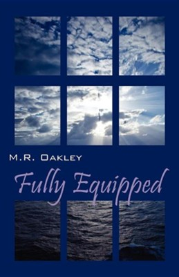Fully Equipped  -     By: M.R. Oakley