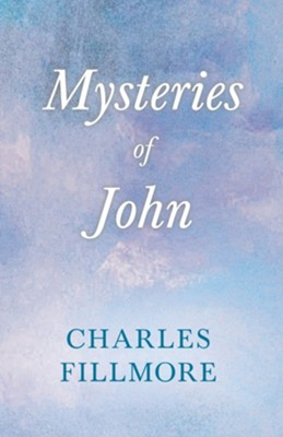 Mysteries of John  -     By: Charles Fillmore