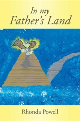 In My Father's Land  -     By: Rhonda Powell