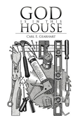 God Is in This House  -     By: Carl E. Gearhart