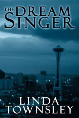 The Dream Singer  -     By: Linda Townsley