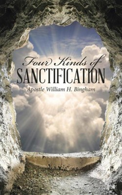 Four Kinds of Sanctification  -     By: William H. Bingham
