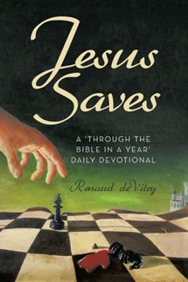 Jesus Saves: A 'Through the Bible in a Year' Daily Devotional  -     By: Renaud deVitry