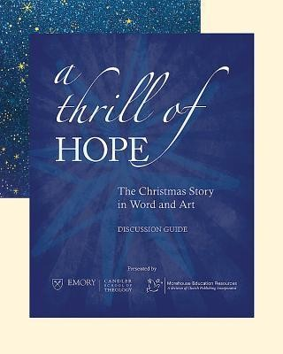 A Thrill of Hope: The Christmas Story in Word and Art Discussion Guide  -     By: John August Swanson(ILLUS)     Illustrated By: John August Swanson