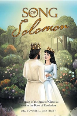 Song of Solomon: The Heart of the Bride of Christ as Seen in the Book of Revelation  -     By: Bonnie Westhoff