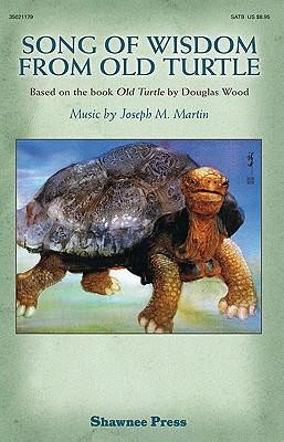 Song of Wisdom from Old Turtle: Based on the Book Old Turtle by Douglas Wood  -     By: Douglas Wood, Joseph M. Martin