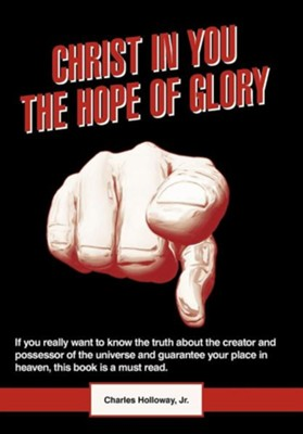 Christ in You the Hope of Glory  -     By: Charles Holloway Jr.