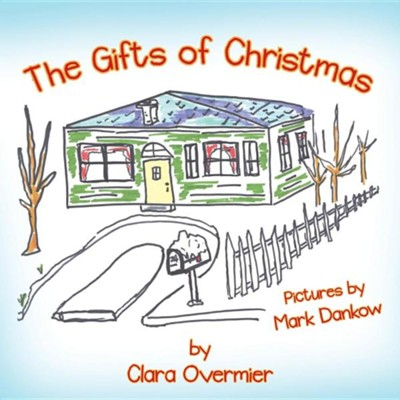 The Gifts of Christmas  -     By: Clara Overmier