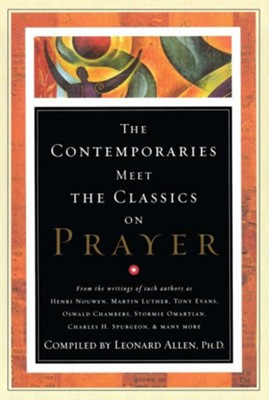 Contemporaries Meet the Classics On Prayer  -     By: Randall Harris