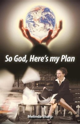 So God, Here's My Plan  -     By: Melinda Sharp